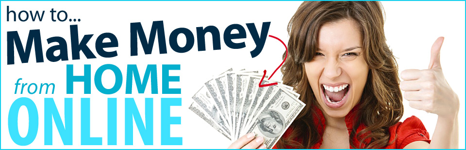 How to make money from home online